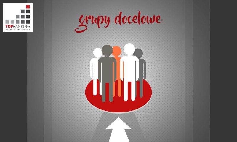 Grupy docelowe - jak je prawidłowo określić?