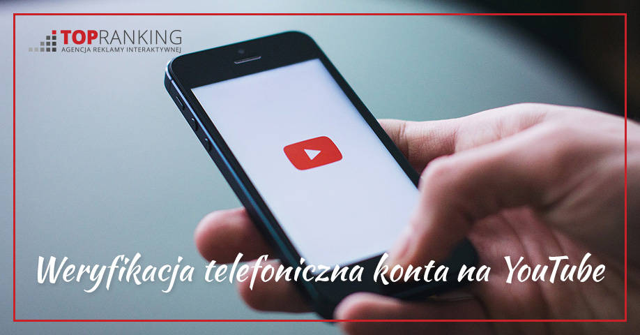 Weryfikacja telefoniczna konta na YouTube